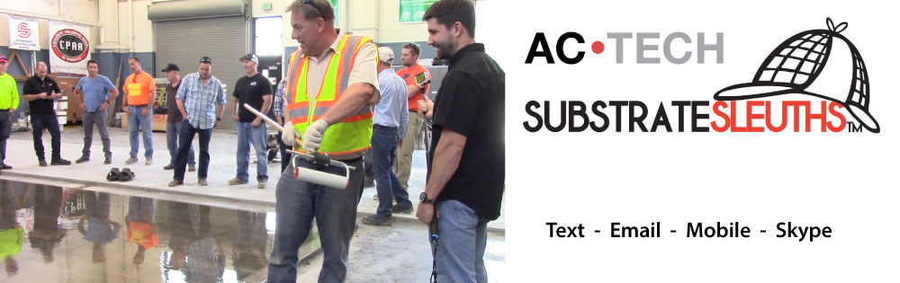 ACTECH Substrate Sleuths Technical Support for Concrete Substrate and Commercial Flooring